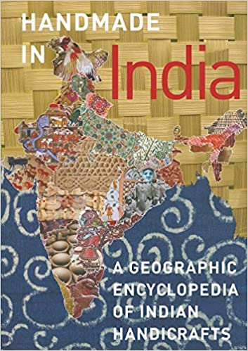 Handmade in India: A Geographic Encyclopedia of India