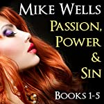 Passion, Power and Sin: Books 1-5 | Mike Wells