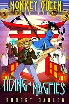 A Tiding Of Magpies: Monkey Queen Book Four (English Edition) de [Dahlen, Robert]