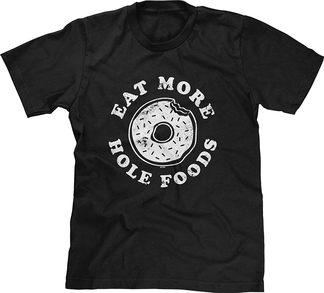 Blittzen Mens T-Shirt Eat More Hole Foods - Donut Pun Joke