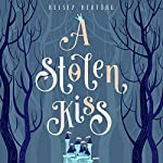 A Stolen Kiss: The Stolen Royals, Book 1 | Kelsey Keating