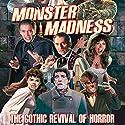 Monster Madness: The Gothic Revival of Horror Radio/TV von Gary Svehla, A. Susan Svehla Gesprochen von: Aaron Christensen, Forrest J. Ackerman, Roger Corman, Peter Cushing, Christopher Lee
