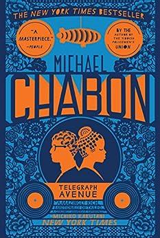 Telegraph Avenue: A Novel by [Chabon, Michael]