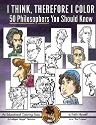 I Think, Therefore I Color: 50 Philosophers You Should Know