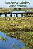 Frontera Corporal: Poemas Bilingues Del Anuario De Poesia De San Diego (San Diego Poetry Annual Bilingual Volume) (Spanish Edition)