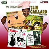 Extrovert Spirit Of Slim Gaillard 1945 - 1958
