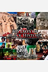 365 Days of Real Black History: Little-known Facts of the Global Black Experience from Prehistory to the Present
