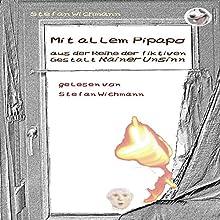 Mit allem Pipapo (Rainer Unsinn) Hörbuch von Stefan Wichmann Gesprochen von: Stefan Wichmann