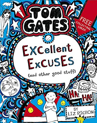 Tom Gates 2: Excellent Excuses (And Other Good Stuff) (Tom Gates ...