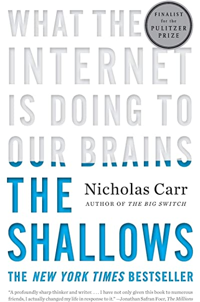 The Shallows What The Internet Is Doing To Our Brains Carr Nicholas 9780393339758 Amazon Com Books