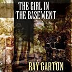 The Girl in the Basement | Ray Garton