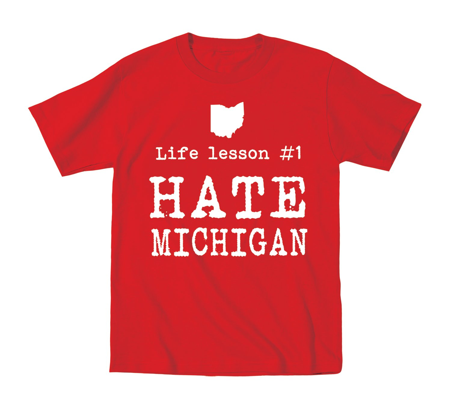 Life Lesson #1 Hate Michigan Funny State of Ohio Football Classic Team Up North Hate M Humor OH IO Sports Toddler Shirt 2T Red