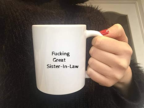 Fucking Great Sister In LawCoffee MugSister Law GiftMug Ideas