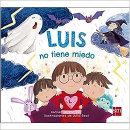 Luis no tiene miedo (Lara, Leo, Luis): Amazon.es: Gil Martínez ...