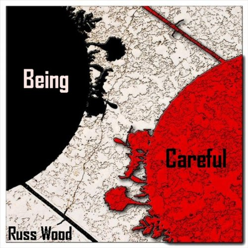 Amazon.com: Being Careful: Russ Wood: MP3 Downloads