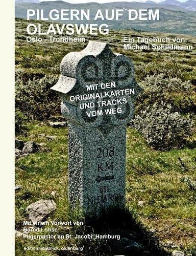 Pilgern auf dem Olavsweg: Von Oslo nach Trondheim zum Nidarosdom