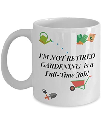 Not Retired Gardening Is A Full Time Job   Retirement Gifts Ideas For A  Coworker