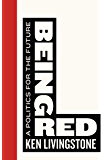 Being Red: A Politics for the Future (Left Book Club)
