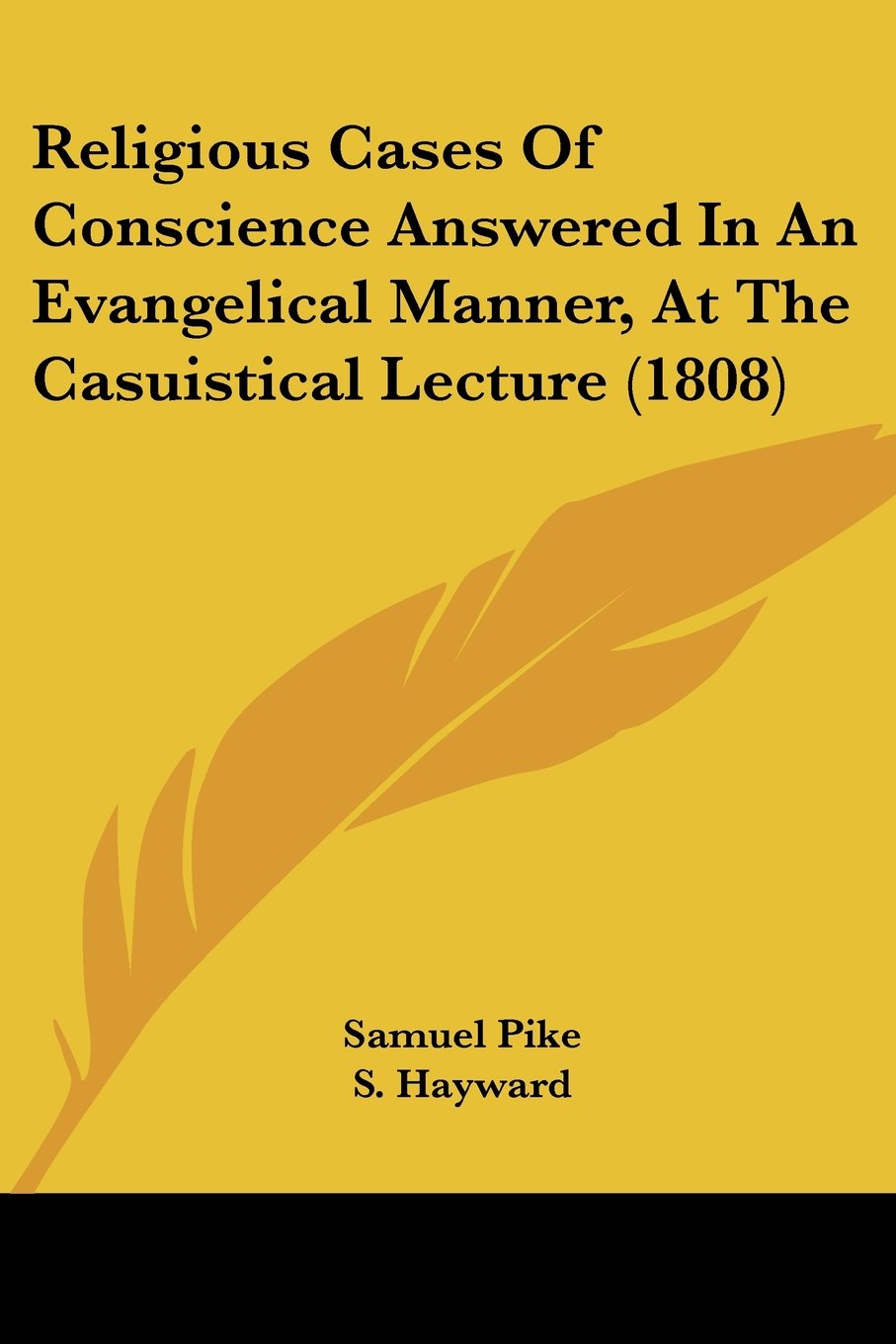 Download Religious Cases Of Conscience Answered In An Evangelical Manner, At The Casuistical Lecture (1808) pdf epub