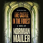 The Castle in the Forest: A Novel | Norman Mailer