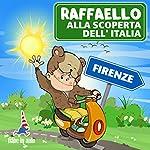 Raffaello alla scoperta dell'Italia - Firenze. I pennuti di Firenze | Paola Ergi