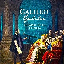 Galileo Galilei [Spanish Edition]
