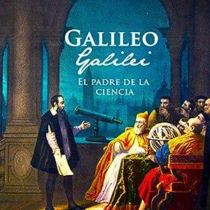 Galileo Galilei [Spanish Edition] Audiobook