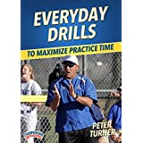Everyday Drills to Maximize Practice Time