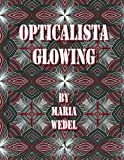 img - for Opticalista Glowing: Glowing Optical Adult coloring book (Volume 1) book / textbook / text book
