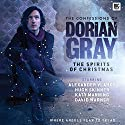 The Confessions of Dorian Gray - The Spirits of Christmas Hörspiel von Tim Leng, Alan Flanagan Gesprochen von: Alexander Vlahos, Sophie Aldred, David Warner, Jacqueline King, Bruno Langley, Gabriel Woolf