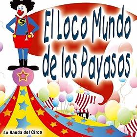 payasos la banda del circo from the album el loco mundo de los payasos