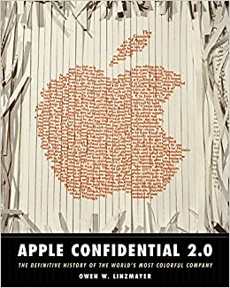 Apple Confidential 2.0: The Definitive History of the Worlds Most Colorful Company: The Real Story of Apple Computer, Inc.: Amazon.es: Owen Linzmayer: ...