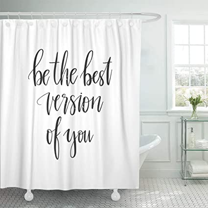 Emvency Fabric Shower Curtain With Hooks Inspire Motivational And Inspirational Quote Be The Best Of You
