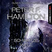 Schwarze Welt (Das dunkle Universum 2) | Peter F. Hamilton