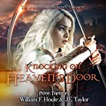 Knocking on Heaven's Door: The Death Chronicles, Book 3 | William F. Houle,J.E. Taylor