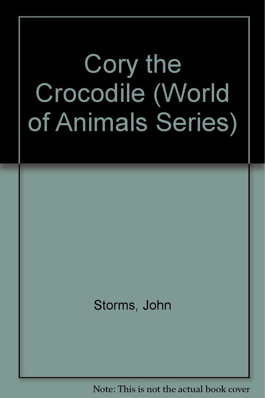 Cory the Crocodile (World of Animals Series)