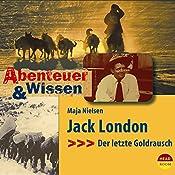Jack London: Der letzte Goldrausch (Abenteuer & Wissen) | Maja Nielsen
