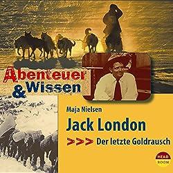Jack London: Der letzte Goldrausch (Abenteuer & Wissen)