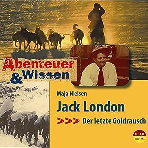 Jack London: Der letzte Goldrausch (Abenteuer & Wissen) Hörbuch