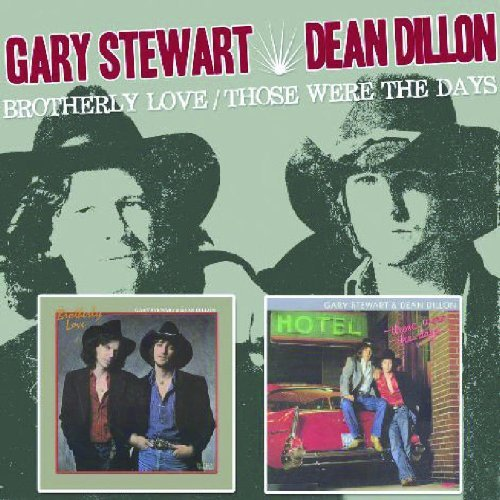 Brotherly Love/Those Were the Days by Gary Stewart & Dean Dillon (Dean Dillon Cds compare prices)
