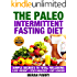The PALEO Intermittent Fasting Diet: Combine The BEST Two Methods For Permanent Weight Loss: Simple Secrets to TOTAL Wellbeing: Lose Weight-Stay Healthy-Live ... - Diet and Nutrition - PALEO Book 6)
