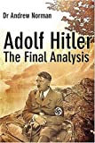 Adolf Hitler: The Final Analysis by Andrew Norman (2005-10-18)