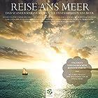 Reise ans Meer: Drei wunderschöne meditative Fantasiereisen ans Meer Hörbuch von Titus Gutzeit Gesprochen von: Dana Friedrich
