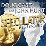 Speculator: High Ground, Book 1 | Doug Casey,John Hunt