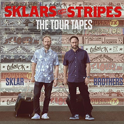 Sklars and Stripes: The Tour Tapes [Explicit]