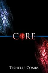 Core (The Core Series Book 1) Kindle Edition
