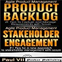 Agile Product Management: Product Backlog & Stakeholder Engagement Audiobook by Paul Vii Narrated by Randal Schaffer