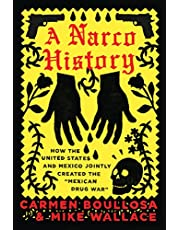 """A Narco History: How the United States and Mexico Jointly Created the """"Mexican Drug War"""""""