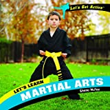 Let's Learn Martial Arts, Shane McFee, 1404241965