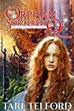 The Orphan Sorceress of Oz: An Epic Fairy Tale Adventure (The Hidden History of Oz Book 1)